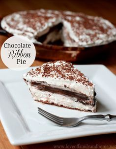 Chocolate Ribbon Pie - Love of Family & Home