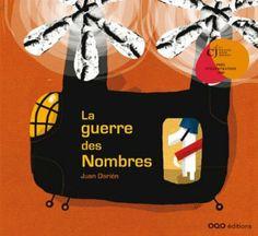 La guerre des Nombres - Juan Darién - Amazon.fr - Livres+ de 5 ans  On a aimé :  Faire des mathématiques sans être en train de travailler. récit avec des chiffres et des soustractions fin pacifique