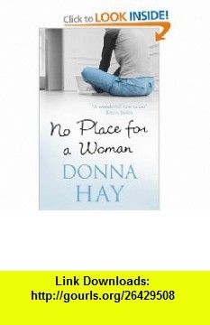 No Place For A Woman (9780752869278) Donna Hay , ISBN-10: 0752869272  , ISBN-13: 978-0752869278 ,  , tutorials , pdf , ebook , torrent , downloads , rapidshare , filesonic , hotfile , megaupload , fileserve