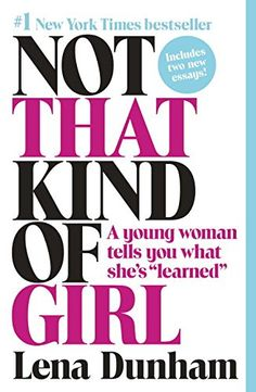 "Not That Kind of Girl: A Young Woman Tells You What She's ""Learned"" by Lena Dunham http://www.amazon.com/dp/0812985176/ref=cm_sw_r_pi_dp_XZnrwb1JEQ3YE"