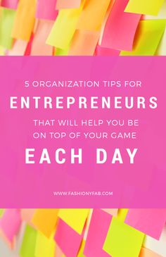 Organization Tips For Entrepreneurs