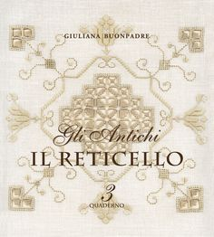 Giuliana Buonpadre's site to order her books on Reticello - Punto Antico as seen… Hardanger Embroidery, Gold Embroidery, Embroidery Books, Small Projects Ideas, Project Ideas, Drawn Thread, Point Lace, Needle Lace, Lace Making