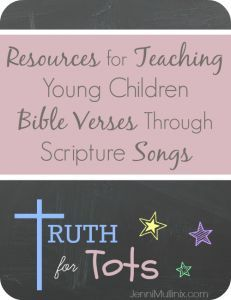 Resources for Memorizing Bible Verses Through Scripture Songs {Truth for Tots}