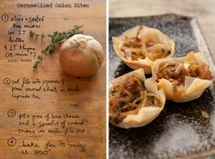 These tasty little filo cups are simply filled with a piece of brie and some carmelized onions with thyme. Sautée the onions in butter first to get them golden brown. One large onion and one wedge of brie makes 8-12 onion bites. Great for entertaining! Enjoy! By Erin Gleeson for The Forest Feast