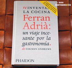 Ferrán Adrià: Un viaje incesante por la gastronomía