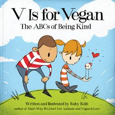 Veganism In 26 Sentences. Whether you're a parent, a parent-to-be, or just a lover of all things vegan, you've got to check out the latest must-have resource for those of us who care about all creatures of planet earth.