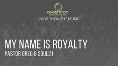 New Thought Music: My Name Is Royalty Words & Music: Greg Stamper (ASCAP) Donate Online: http://ift.tt/2fNwCw0 Connect with Pastor Greg: http://ift.tt/1IGk80I new thought new thought music new thought songs new thought movement new thought metaphysics new