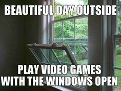 That thing you do when it's nice outside.