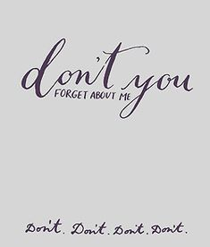 Day 28: in an 80's mood this week. Don't you forget about me. don't don't don't don't. (hand lettering by Kelly Cummings)