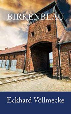 Birkenblau: Auschwitz. Nr. 3288187. Eine Holocaust - Juden - Nachkriegsgeschichte. - http://buecher-box.eu/birkenblau-auschwitz-nr-3288187-eine-holocaust-juden-nachkriegsgeschichte/