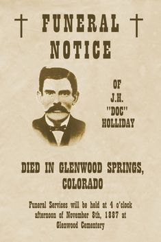 "Funeral Notice for J.H. ""Doc"" Holliday. He was definitely a colorful guy and a deadly marksman."