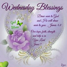 """Wednesday Blessings (James 4:8) """"Draw near to God and He will draw near to you."""""""