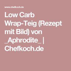 Low Carb Wrap-Teig (Rezept mit Bild) von _Aphrodite_ | Chefkoch.de