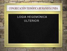 """Una peligrosa secta, la Congregación Teosófica Humanista: Logia Hegemónica Ulterior. Los antagonistas de los héroes de """"Imposible pero incierto (una novela de horror có[s]mico)."""