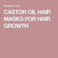 CASTOR OIL HAIR MASKS FOR HAIR GROWTH