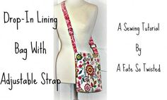 Learn How To Make A Drop Lining Bag with Adjustable Strap with A Fate So  Twisted 51f0507d967