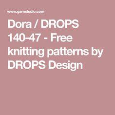 Dora / DROPS 140-47 - Free knitting patterns by DROPS Design