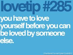 Love yourself - lovetip Cute Quotes, Great Quotes, Funny Quotes, Inspirational Quotes, Relationship Therapy, Relationship Quotes, Relationships, All You Need Is Love, My Love