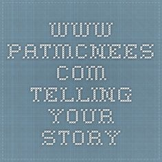 www.patmcnees.com - Telling Your Story