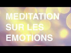 Méditation guidée en français - méditation sur les émotions - YouTube
