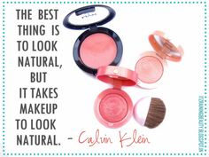 The Best Thing Is To Look Natural But It Takes Make Up To Look Natural