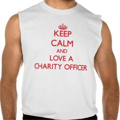 Keep Calm and Love a Charity Officer Sleeveless Tees Tank Tops