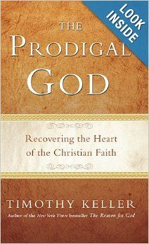 The Prodigal God: Timothy Keller: 9781594484025: Amazon.com: Books