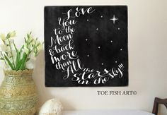 I Love You To The Moon and Back Chalkboard Wood by ToeFishArt