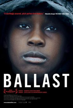 Ballast (2008, dir. Lance Hammer) - fiction film made in collaboration with people in the Mississippi Delta