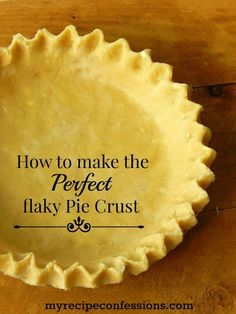 How to Make Perfect Pie Crust is a quick, fool-proof recipe. The crust is buttery and flaky every time. I have tried many recipes over the years and this is the best recipe by far! Flakey Pie Crust, Apple Pie Crust, Easy Pie Crust, Homemade Pie Crusts, Pie Crust Recipes, Pastry Recipes, Buttery Pie Crust Recipe, Pie Dough Recipe, Vegetarian