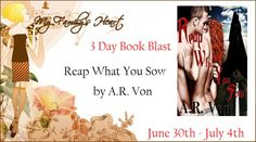 VampyreLady's Cover Reveals, Blog Tours, New Releases & All Things Bookish: Reap What You Sow BLAST & GIVEAWAY