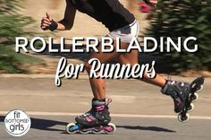 If you're a runner, you may want to add rollerblading to your cross training workout!