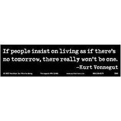 Kurt Vonnegut Addictive Personality, Kurt Vonnegut, Just Shop, When You Know, Bumper Stickers, Addiction, Inspirational Quotes, Reading, Words