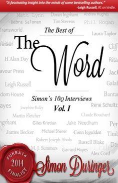 The Word Volume I: The Best of Simon's 10 Q Interviews (Volume 1) by Simon Duringer http://www.amazon.com/dp/1497499585/ref=cm_sw_r_pi_dp_iqMTtb0YN7Q2K1RR