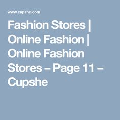 Fashion Stores | Online Fashion | Online Fashion Stores – Page 11 – Cupshe
