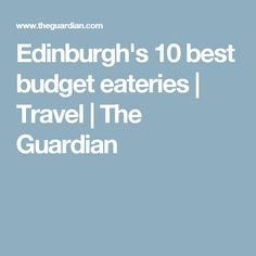 Edinburgh's 10 best budget eateries | Travel | The Guardian