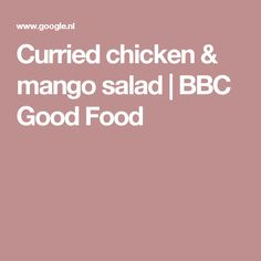 Curried chicken & mango salad | BBC Good Food