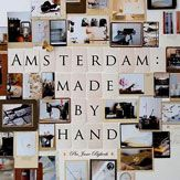 Amsterdatm: Made by Hand by Pia Bijkerk.