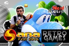 SANA 2016   GAMES RETROS   NERD RETRÔ   SANA