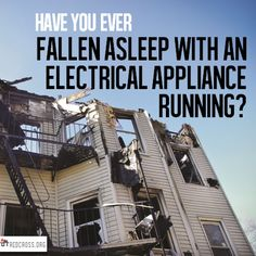Keep electrical appliance use to a min while you are sleeping.