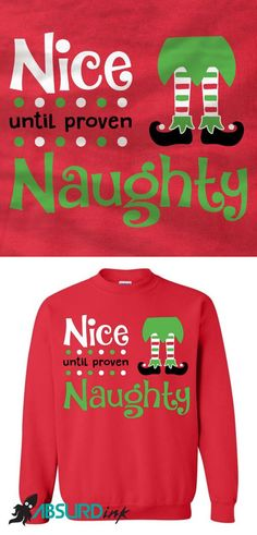 tee Doryti Christmast nive Until Proven Naughty Unisex Sweatshirt