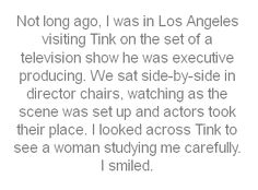 Not long ago, I was in Los Angeles visiting Tink...