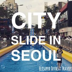 350m Water Slide Comes To Korea | Elisuper Offbeat Travel - http://www.elisuperoffbeattravel.com/2015/07/city-slide-korea-350m-water-slide/