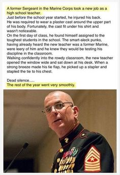 a former sergeant in the marine corps took a new job as a high school teacher!