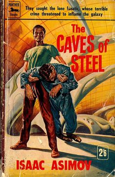 The Caves of Steel by Issac Asimov
