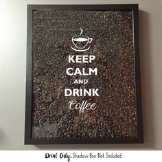 Keep Calm and Drink Coffee Vinyl Sticker Decal / Sticker - Shadow boxes and Cafe Interior Design, Cafe Design, Coffee Logo, Coffee Shop, Cafeteria Menu, Coffee Artwork, Coffee Facts, Keep Calm And Drink, Coffee Accessories