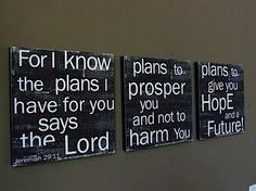 Jeremiah 29:11 ♥ i want this in my home :) right when you walk in