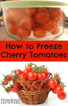 Tomato Recipes How to Freeze Cherry Tomatoes - You can freeze whole cherry tomatoes. Use this tutorial to freeze your excess cherry tomato harvest so you can enjoy them later. Freezing Cherry Tomatoes, Canning Cherry Tomatoes, Freezing Vegetables, Canned Cherries, Frozen Cherries, Frozen Vegetables, Fruits And Veggies, Freezing Fruit, How To Freeze Tomatoes