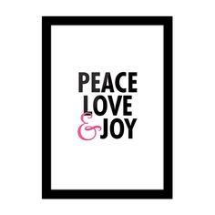 Peace Love & Joy.