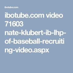ibotube.com video 71603 nate-klubert-ib-lhp-of-baseball-recruiting-video.aspx